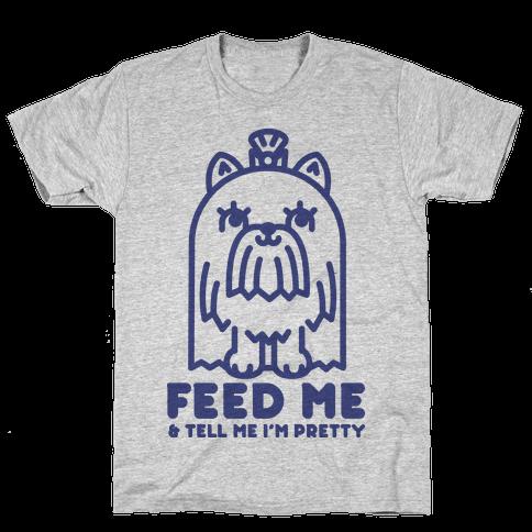 Feed Me and Tell Me I'm Pretty (Yorkie) Mens T-Shirt