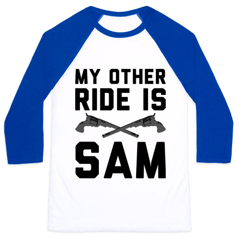 My Other Ride Is Sam Winchester Baseball Tee