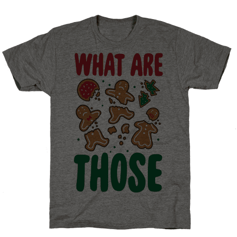 What Are Those? (Christmas Cookies) Mens T-Shirt