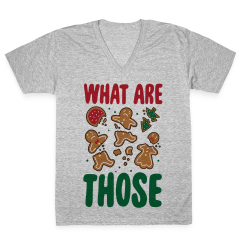 What Are Those? (Christmas Cookies) V-Neck Tee Shirt