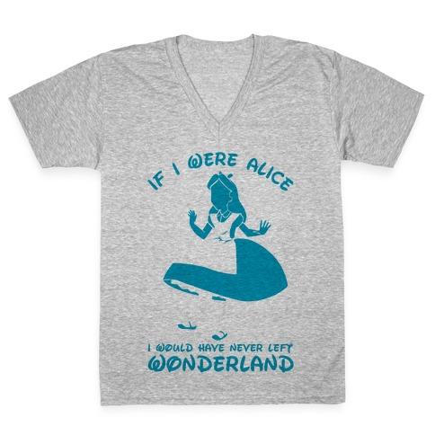 If I Were Alice I Would Have Never Left Wonderland V-Neck Tee Shirt