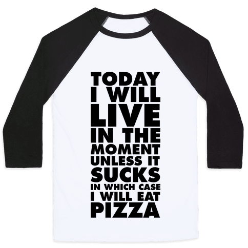 Today I Will Live In The Moment Baseball Tee