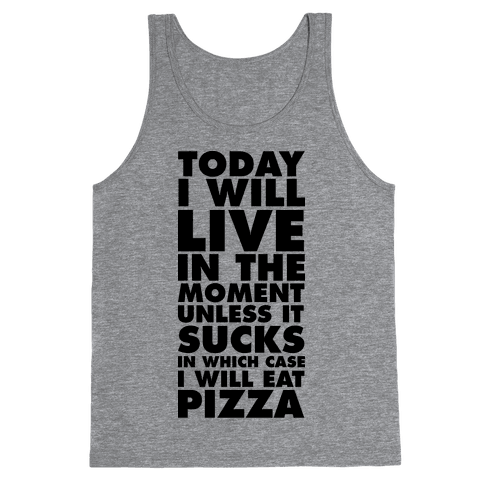 Today I Will Live In The Moment Tank Top