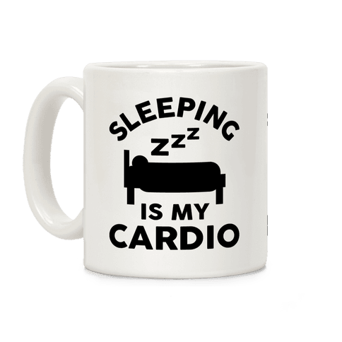 Sleeping Is My Cardio Coffee Mug