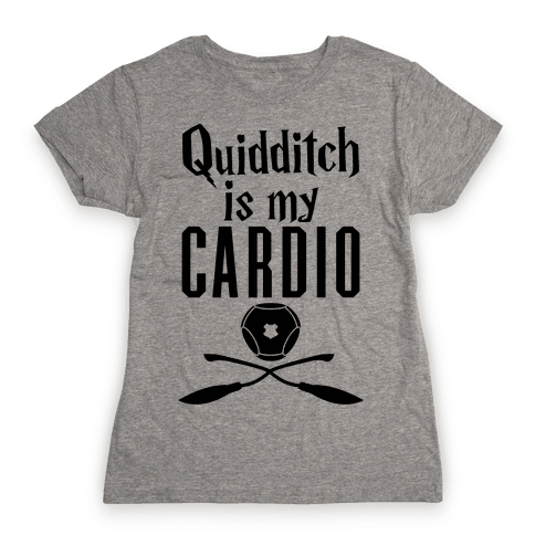 Quidditch Is My Cardio Womens T-Shirt