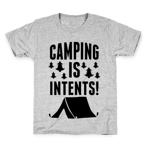 Camping Is Intents! Kids T-Shirt