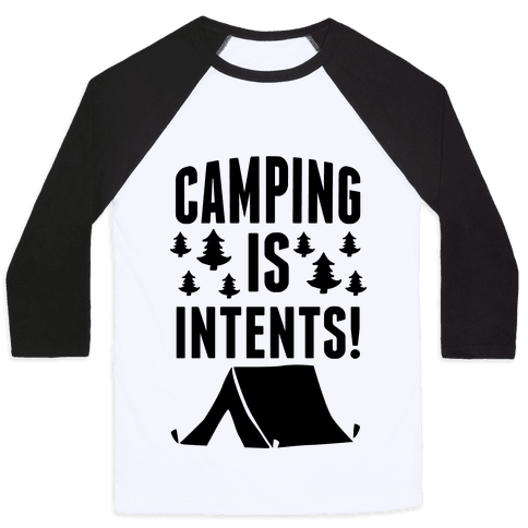 Camping Is Intents! Baseball Tee