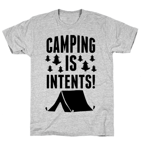 Camping Is Intents! Mens T-Shirt