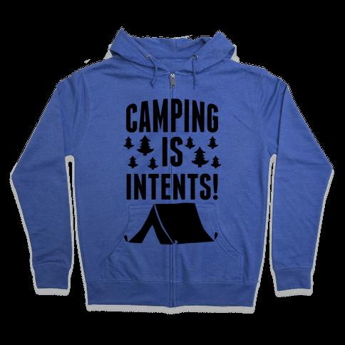 Camping Is Intents! Zip Hoodie