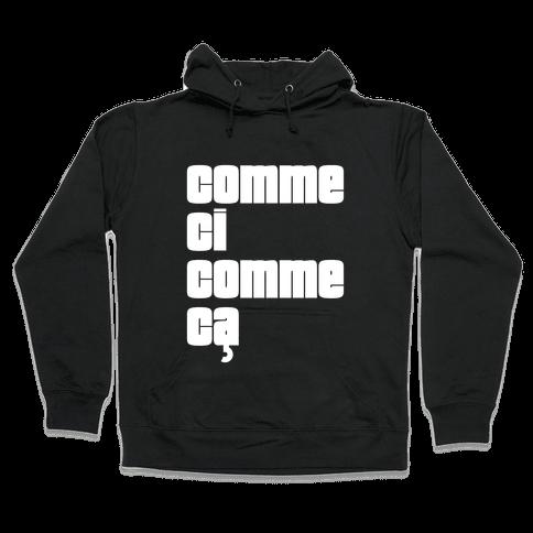 Comme Ci Comme Ca Hooded Sweatshirt