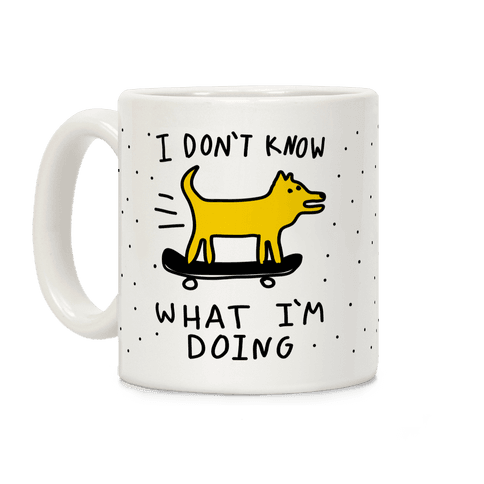 I Don't Know What I'm Doing Coffee Mug
