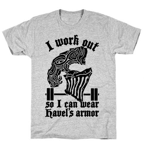 I Work Out To Wear Havel's Armor Mens T-Shirt