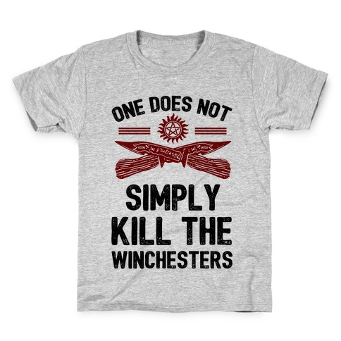 One Does Not Simply Kill The Winchesters Kids T-Shirt