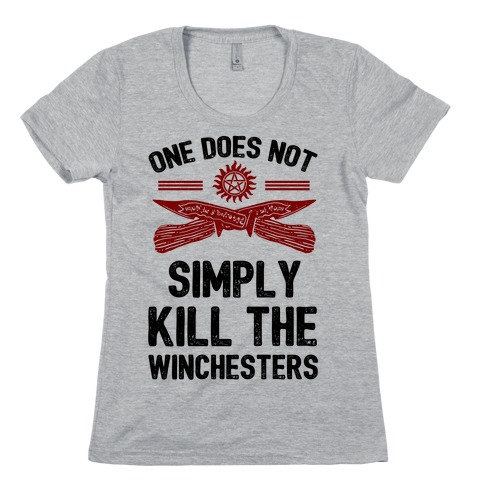 One Does Not Simply Kill The Winchesters Womens T-Shirt