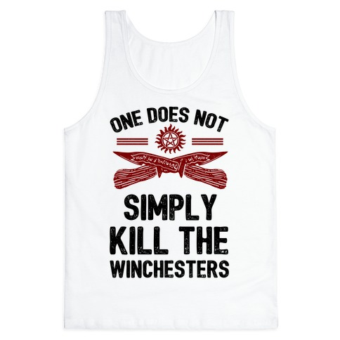 One Does Not Simply Kill The Winchesters Tank Top