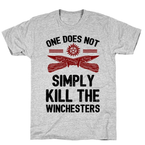 One Does Not Simply Kill The Winchesters T-Shirt