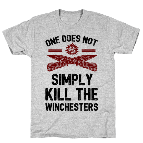 One Does Not Simply Kill The Winchesters Mens T-Shirt
