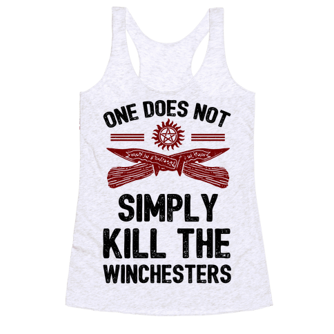 One Does Not Simply Kill The Winchesters Racerback Tank Top