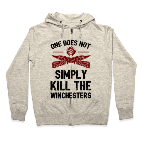 One Does Not Simply Kill The Winchesters Zip Hoodie