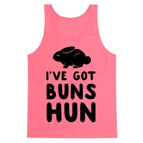I've Got Buns, Hun Tank Top