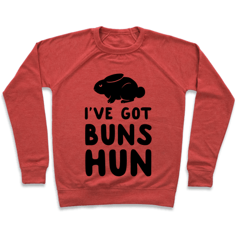 I've Got Buns, Hun Pullover