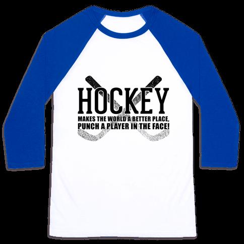 Hockey Makes The World A Better Place Baseball Tee