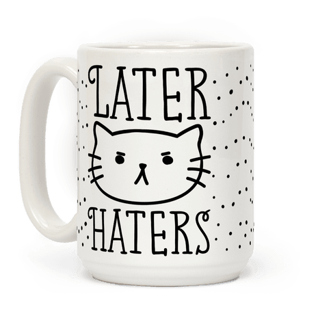 Later Haters Sassy Cat