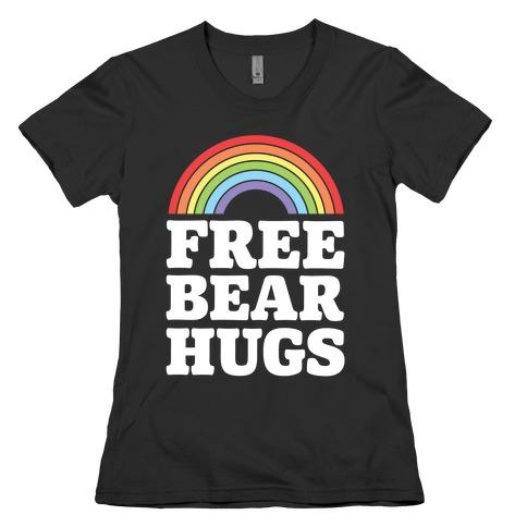Free Bear Hugs Womens T-Shirt
