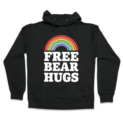 Free Bear Hugs Hooded Sweatshirt