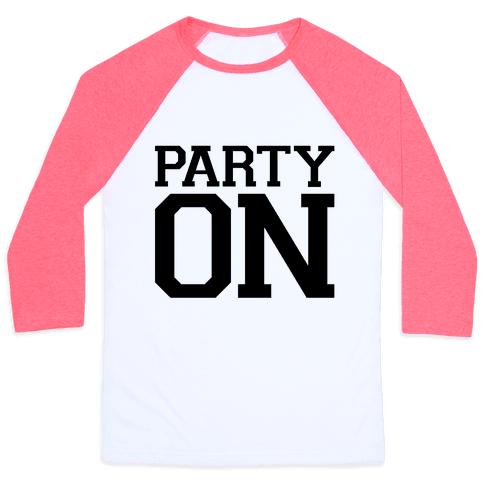 Party On Baseball Tee
