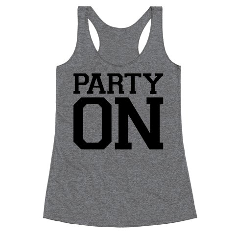 Party On Racerback Tank Top