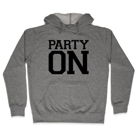 Party On Hooded Sweatshirt