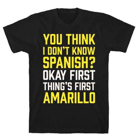 First Thing's First, Amarillo Mens T-Shirt