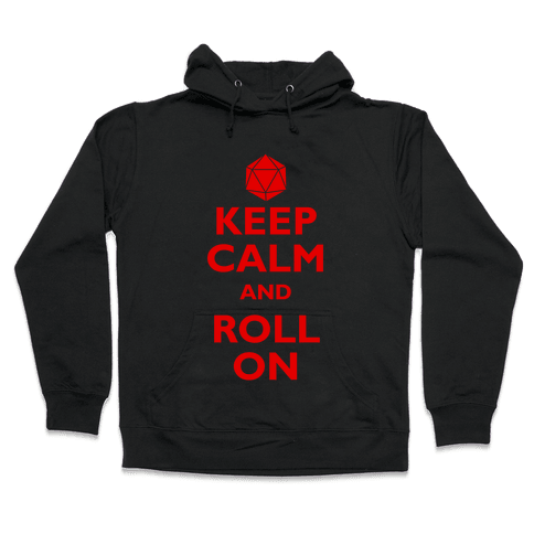 Keep Calm And Roll On Hooded Sweatshirt