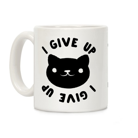 I Give Up Cat Coffee Mug