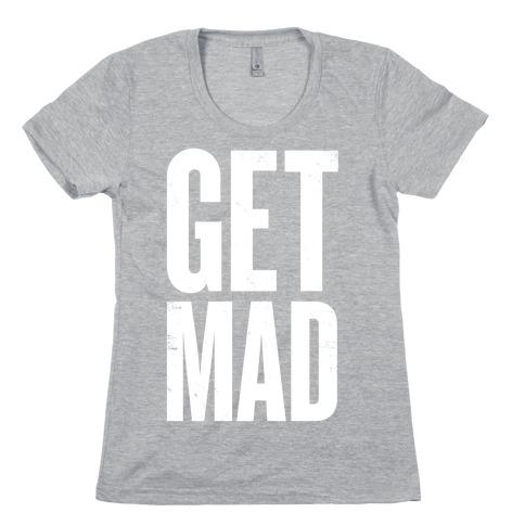 Get Mad Womens T-Shirt