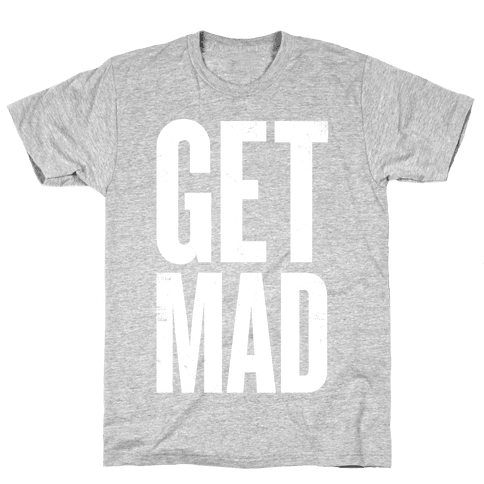 Get Mad Mens T-Shirt