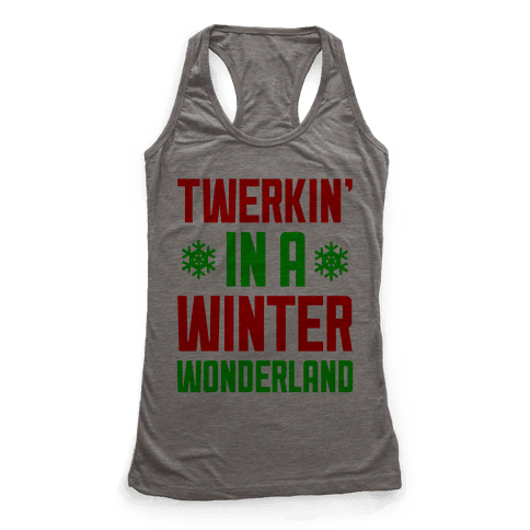 Twerkin' In A Winter Wonderland Racerback Tank Top