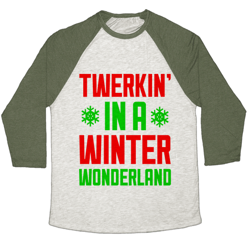 Twerkin' In A Winter Wonderland Baseball Tee