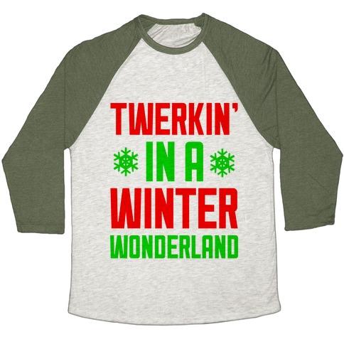 Twerkin' In A Winter Wonderland Baseball Tee