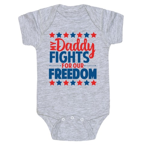 My Daddy Fights For Our Freedom Baby Onesy