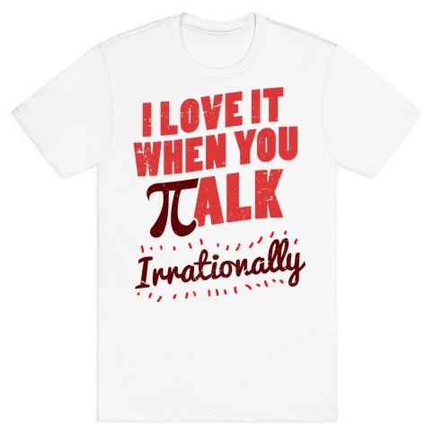 Irrational Talk T-Shirt