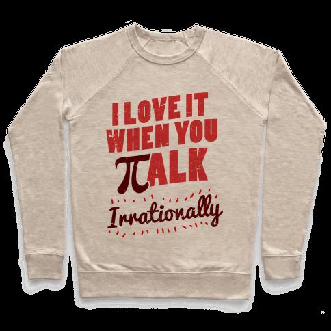 Irrational Talk Pullover