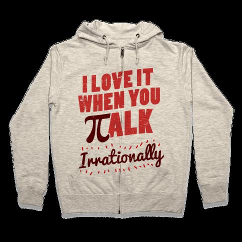 Irrational Talk Zip Hoodie