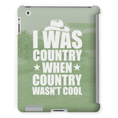 I Was Country When Country Wasn't Cool