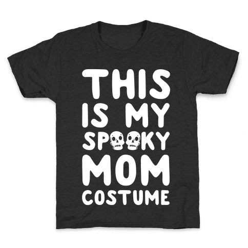 This is My Spooky Mom Costume Kids T-Shirt