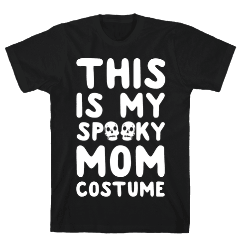This is My Spooky Mom Costume Mens T-Shirt