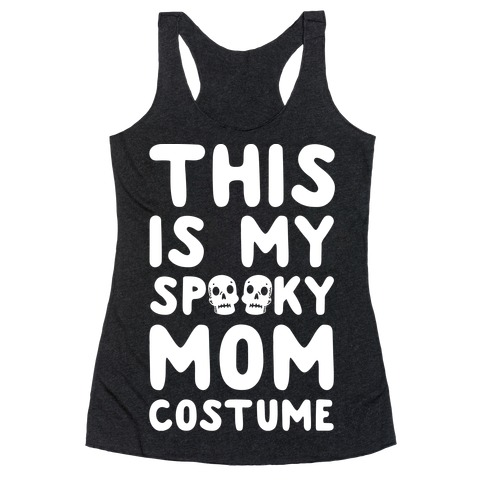 This is My Spooky Mom Costume Racerback Tank Top