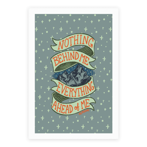 Nothing Behind Me, Everything Ahead Of Me (Kerouac) Poster