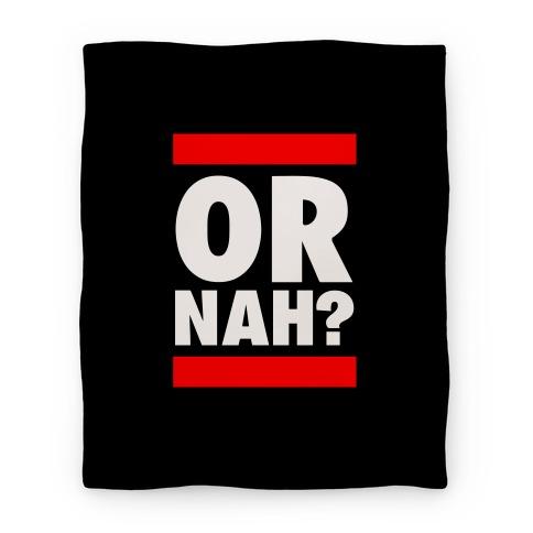 Or Nah? (Run DMC Parody) Blanket